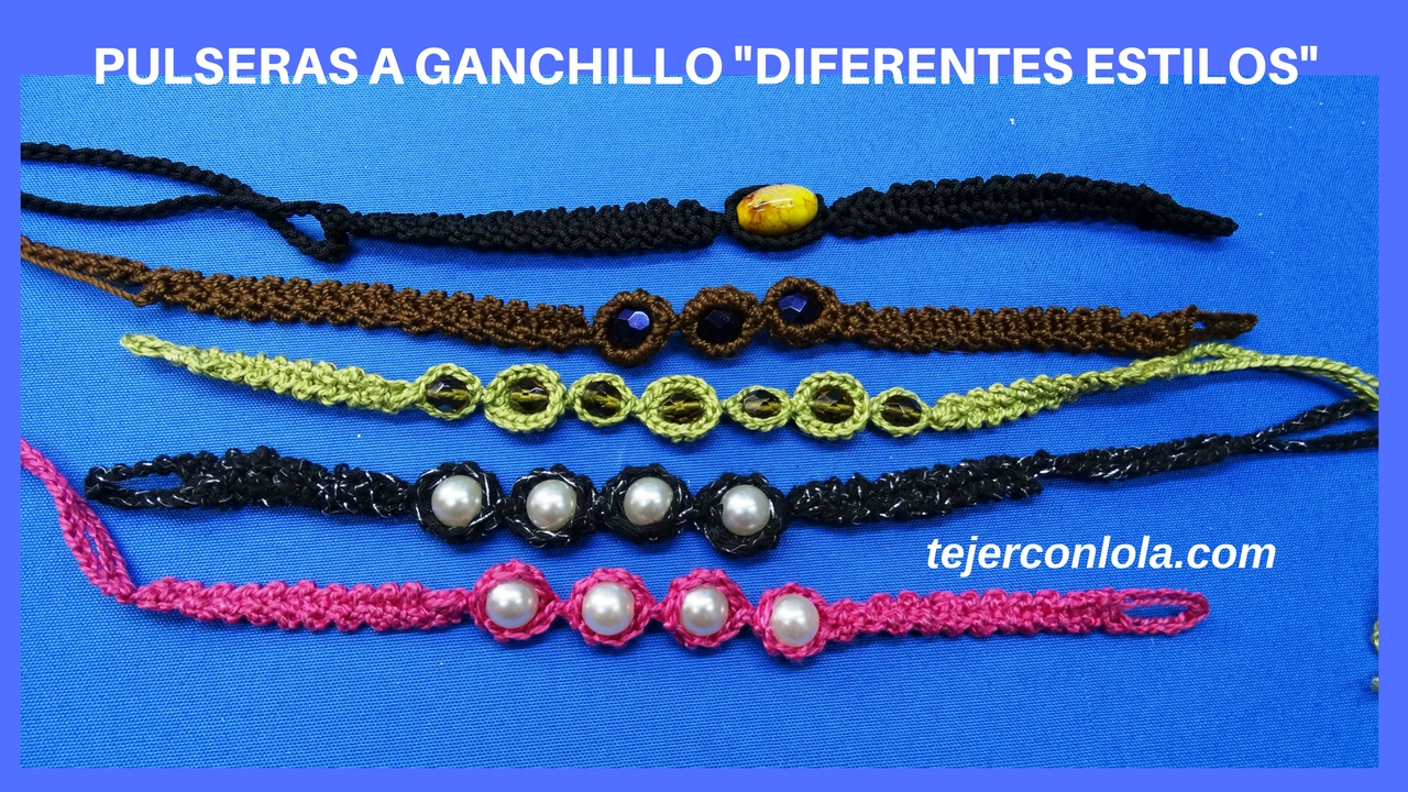 PULSERAS A GANCHILLO -DIFERENTES ESTILOS-