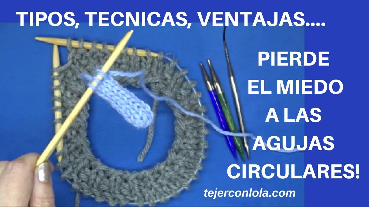 TEJER CON AGUJAS CIRCULARES, TÉCNICA Y VENTAJAS
